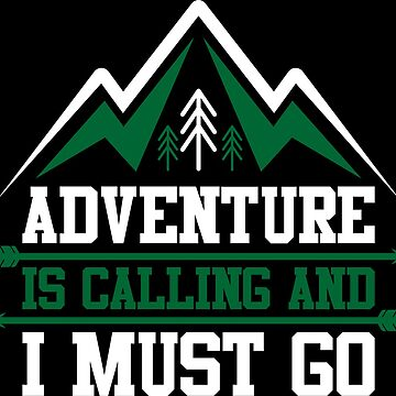 adventure is calling and i must go black by dynecreative