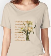 Daffodils That Come Before The Swallow Dares Shakespeare Quote Women's Relaxed Fit T-Shirt