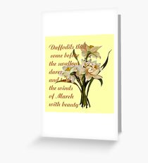 Daffodils That Come Before The Swallow Dares Shakespeare Quote Greeting Card