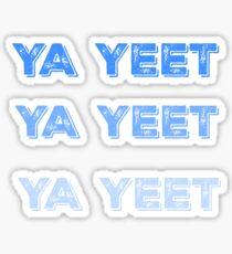 Ya Yeet Sticker