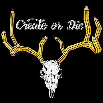 Create Or Die by kdigraphics