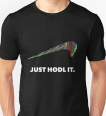 Just hold it Bitcoin-Trader Tshirt  Unisex T-Shirt