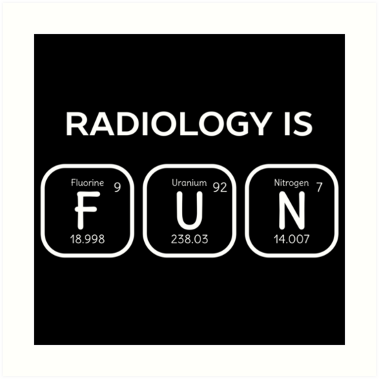 Radiology Is Fun Periodic Table Art Prints By Happinessinatee