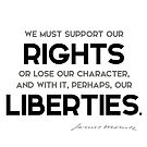 our rights, our liberties - james monroe by razvandrc