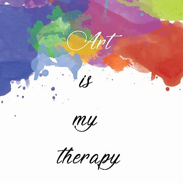 Art is my therapy version 2 by TastefulGamer21