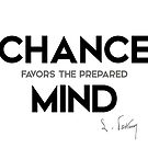 chance, prepared mind - louis pasteur by razvandrc