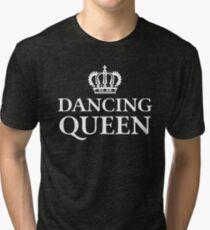 Dancing Queen Tri-blend T-Shirt