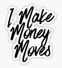 I Make Money Moves Sticker & T-Shirt - Gift For Rap Lover Sticker