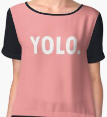 You Only Live Once. Chiffon Top