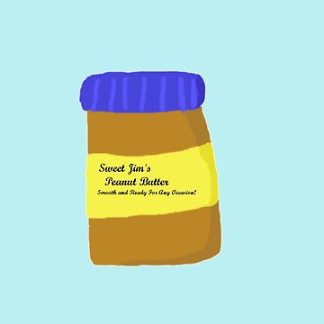 Sweet Jim's Peanut Butter by CasualBiscuits