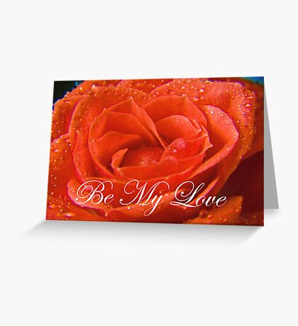 Be my Love Greeting Card