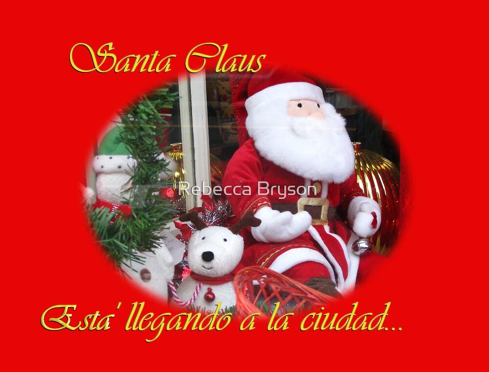 Santa Claus está llegando a la ciudad by Rebecca Bryson