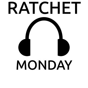 Ratchet Monday Headphones Hip Hop Music Lovers T-Shirt  by JoeRossi