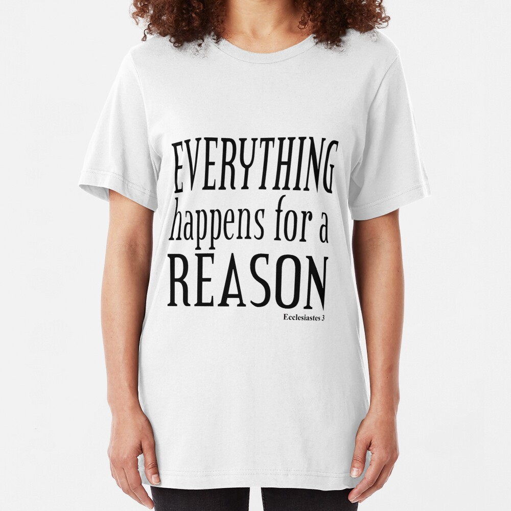 Everything Happens for a Reason - Ecc.3. Slim Fit T-Shirt