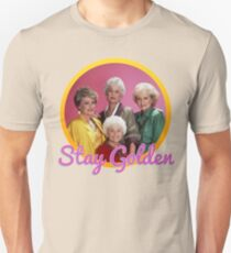 Stay Golden, Girls.  Unisex T-Shirt
