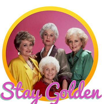 Stay Golden, Girls.  by EchoSoloArt