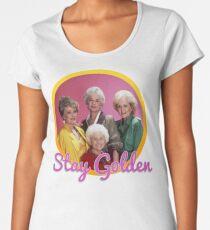 Camiseta premium de cuello ancho Quédate dorado, chicas.