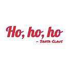 Ho, ho, ho - Santa Claus Quote by IntrovertInside