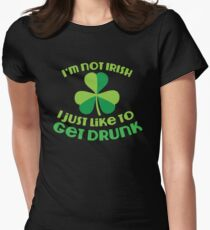 I'm not Irish I just like to get DRUNK! funny St Patricks day design T-Shirt