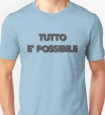 Say it in Italian-Anything is Possible Unisex T-Shirt