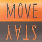 Move or Stay by TravellingK