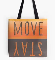Move or Stay Tote Bag