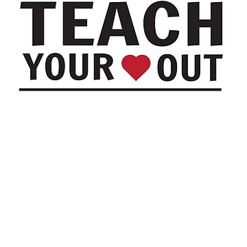Teach Your Heart Out by trends