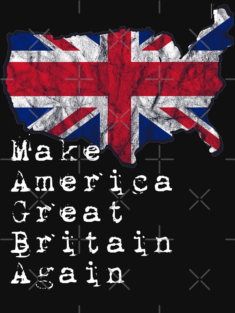 Make America great Britain again by bledi