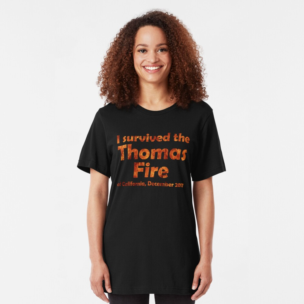 I Survived the Thomas Fire Slim Fit T-Shirt