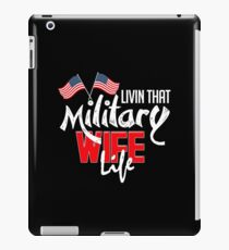 Livin' That Military Wife Life  iPad Case/Skin