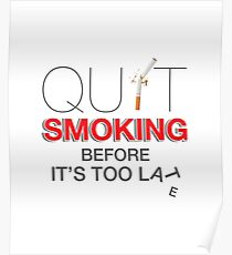 Quit Smoking before it is too late Poster