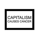 capitalism causes cancer by duub qnnp