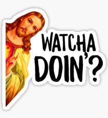 Peeking Jesus Watcha Doin' Sticker & T-Shirt - Gift For Sarcastic Teen Sticker