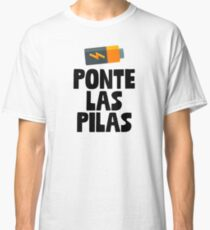 Ponte Las Pilas Sticker & T-Shirt - Gift For Spanish Class Classic T-Shirt