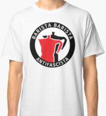 Barista Barista Antifascista Classic T-Shirt