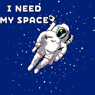 I Need My Space by richdelux
