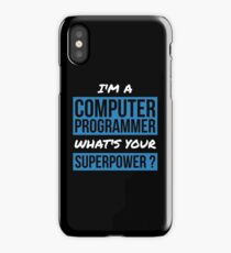 I'm a Computer Programmer What's Your Superpower? iPhone Case/Skin