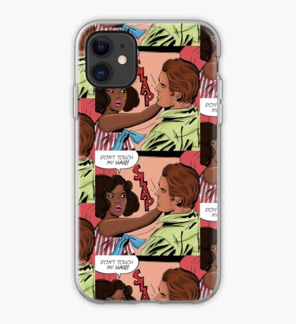 Don't Touch my Hair iPhone Case