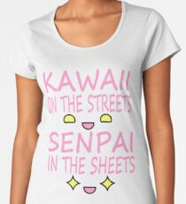 Kawaii on the streets, Senpai in the sheets Pink Women's Premium T-Shirt