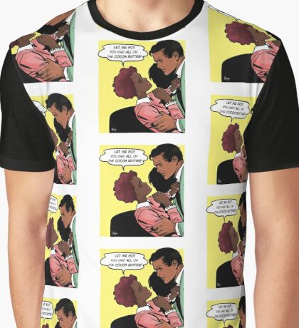 You Used All Of The Cocoa Butter Graphic T-Shirt