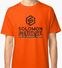 Solomon Institute for the Criminally Insane Classic T-Shirt