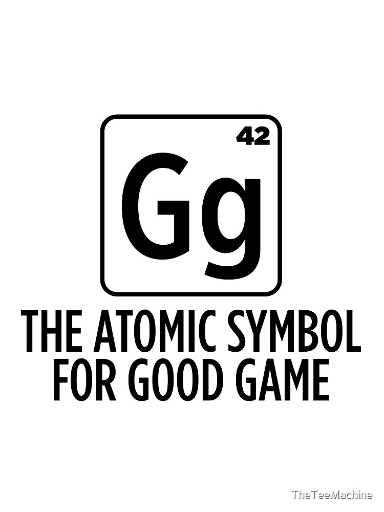 Gg The Atomic Symbol For Good Game Sticker T Shirt Gift For