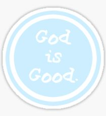 life is good god is good Sticker