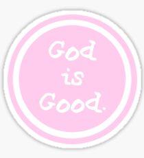 god is good life is good Sticker
