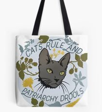 Cats Rule And Patriarchy Drools Tote Bag