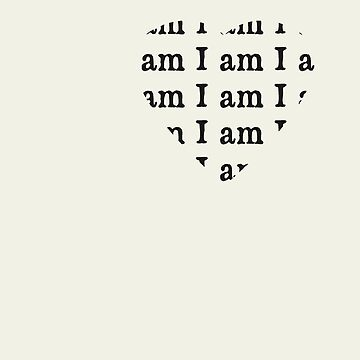 I am I am I am black text by withoutwax94