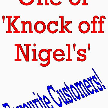 Knock off Nigel by OurKev