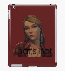 "Rachel Amber ""Das ist heiß"" Das Leben ist seltsam vor dem Sturm iPad-Hülle & Klebefolie"