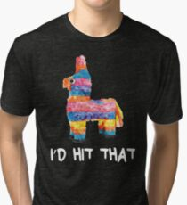 I'd Hit That Pinata Tri-blend T-Shirt