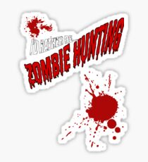 I'D Rather be hunting. ZOMBIES. Sticker